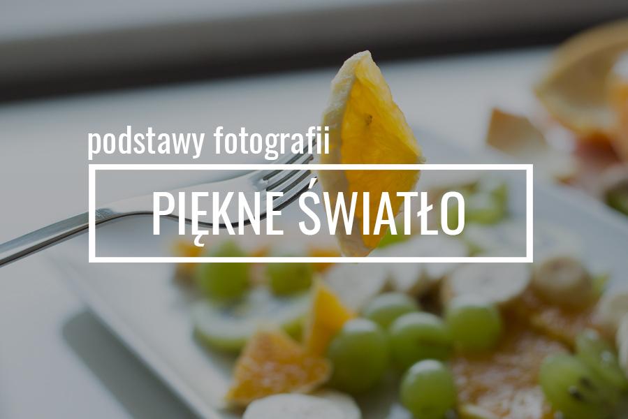 Światło w fotografii – na przykładach!
