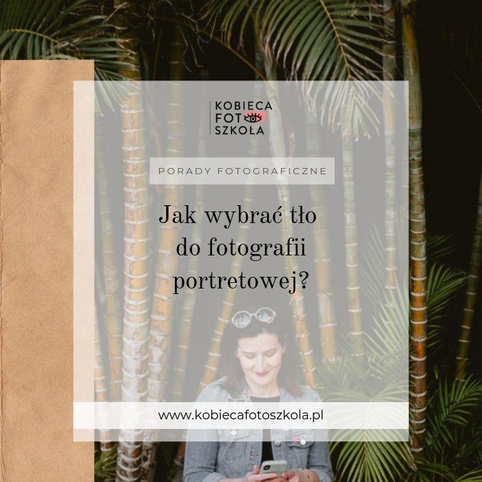 Jak wybrać dobre tło do portretu